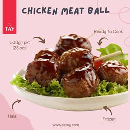 [CS Tay] Chicken Meat Ball (25 Pcs)(500g/pkt )(Frozen)