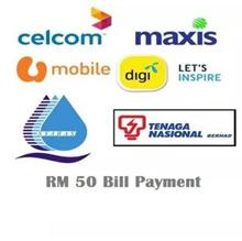 Bill Payment RM50 (ASTRO|CELCOM|DIGI|MAXIS|U MOBILE|SYABAS||TM|TNB|UNIFI)