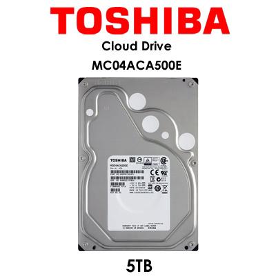 TOSHIBATOSHIBA MC04ACA500E Cloud / 3 5in / 5TB / 128MB cache / SATA 6 0Gbps  / 3 year warranty