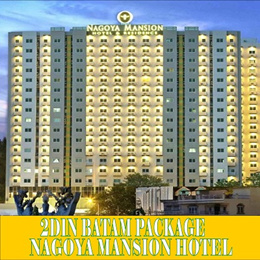 2D/1N BATAM  NAGOYA MANSION HOTEL PACKAGE TOUR(FERRY+TRANSFERS+HOTEL W/BREAKFAST+TOUR WITH LUNCH)