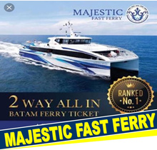MAJESTIC FAST FERRY!RETURN TRIP FROM SINGAPORE TO BATAM!!INCLUSIVE OF ALL TAXES