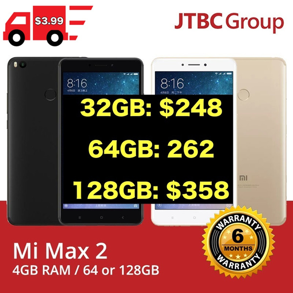 [6 MTHS FREE warranty!] Mi Max 2 32GB/64GB/128GB | GOLD | BLACK | 6.4inch|GLOBAL ROM | $3.99 Qxpress Deals for only S$999 instead of S$0