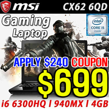 [MAKE $699] MSI Gaming Laptop CX62 6QD / i6-6300HQ / 940MX / 4GB / 1TB HDD / Upgrade SSD / PC