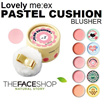 [THE FACE SHOP] Pastel cushion Blusher
