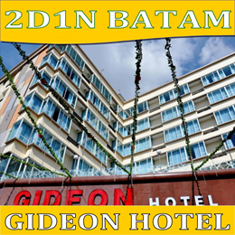 2D/1N BATAM GIDEON HOTEL PACKAGE TOUR(FERRY+TRANSFERS+HOTEL W/BREAKFAST+TOUR WITH LUNCH AND MASSAGE)